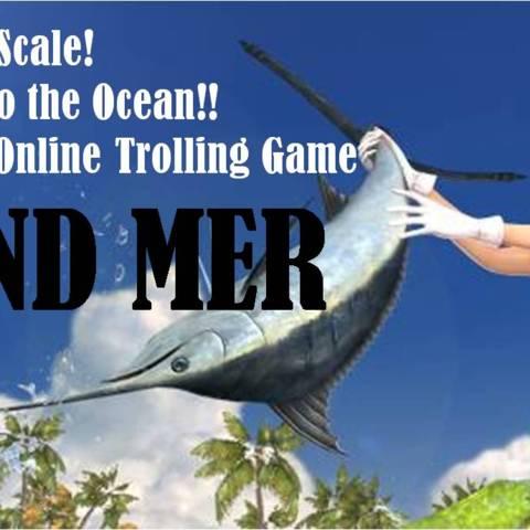 Grand Mer - Grand Mer, le trolling en MMO