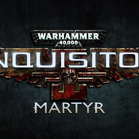 Inquisitor - Martyr - Aperçu anticipé de W40K: Inquisitor - Martyr