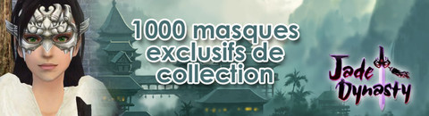 1000 masques de collection pour Jade Dynasty
