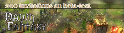 200 invitations à rejoindre le bêta-test du MMORTS Dawn of Fantasy