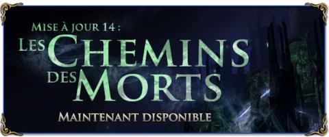 """Mise à Jour 14 : """"Les Chemins des Morts"""" est disponible"""