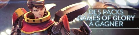 Des packs à gagner : tout le contenu de Games of Glory à débloquer
