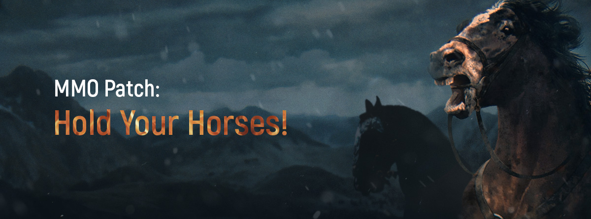 MMO patch, tenez vos chevaux