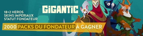 Distribution : 2000 packs du fondateur de Gigantic à gagner