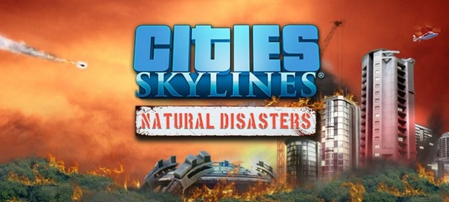 Test de Cities Skylines : Natural Disasters