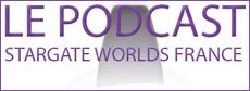 6ème podcast Stargate Worlds France