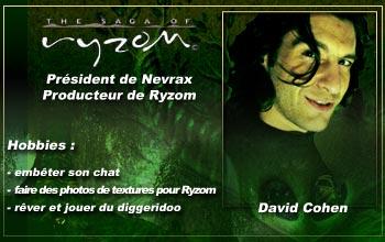 Interview de  David COHEN CORVAL, Fondateur de Nevrax et Producteur de Ryzom