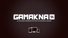 GAMAKNA, le magazine numérique des univers d'ANKAMA