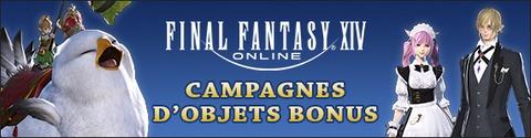 Final Fantasy XIV Online - Campagnes d'objets bonus en France