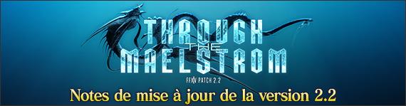 Notes de mise à jour de la version 2.2 de Final Fantasy XIV ARR