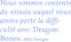 Nous sommes contents du niveau auquel nous avons porté la difficulté avec Dragon Bones. - Mike Finnigan