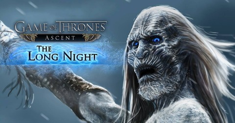 "Game of Thrones Ascent - ""The Long Night"", prochaine extension pour Game of Thrones Ascent"