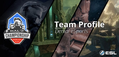 Halo Master Chief Collection - Halo Championship Series : Présentation de l'équipe Denial eSports