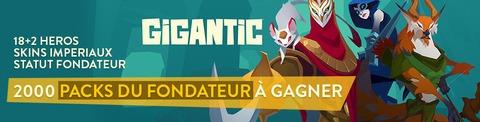 2000 packs du fondateur de Gigantic à gagner
