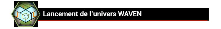 JOL - WAVEN : Lancement