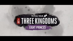 Test de Eight Princes, premier DLC de Total War: Three Kingdoms - C'est un peu long, Monsieur