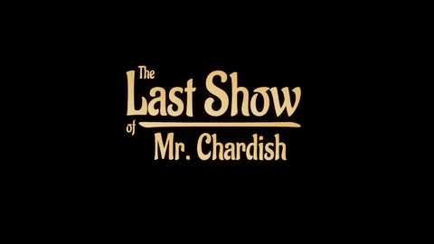 The Last Show of Mr. Chardish - Test de The Last Show of Mr. Chardish - The Show must go on