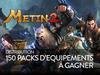 Distribution : 150 packs d'équipements Metin2 à gagner