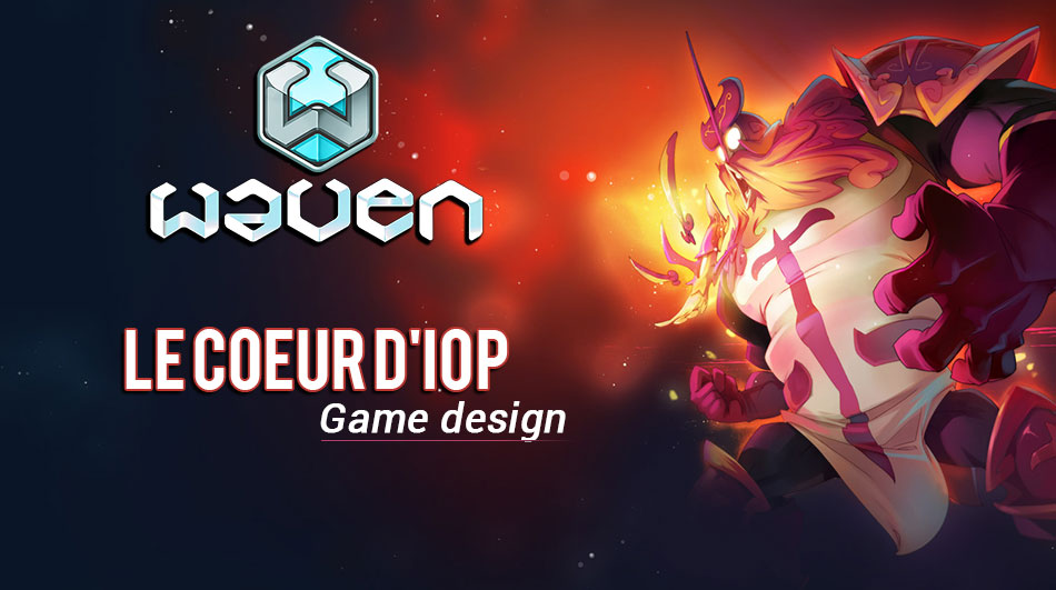 Game design - Iop - Waven 2019